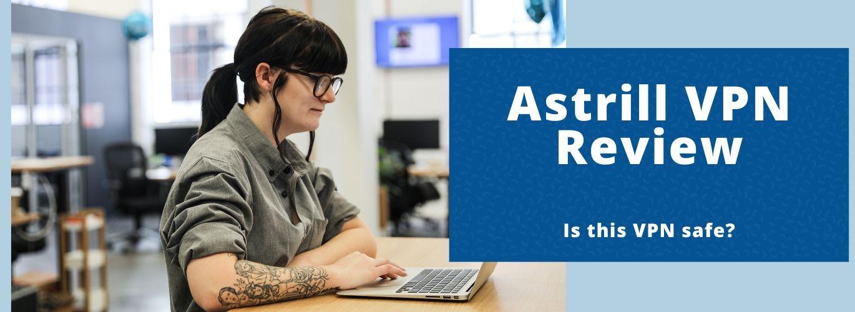 Astrill VPN-Revizio